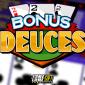 Bonus Deuces Video Poker